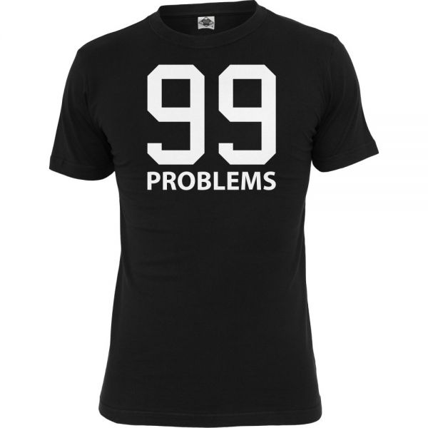 Mister Tee Shirt - 99 PROBLEMS schwarz